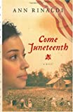 Come Juneteenth by Ann Rinaldi front cover