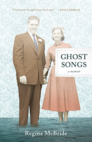 Amazon Ghost Songs A Memoir Ebook Regina Mcbride Kindle Store