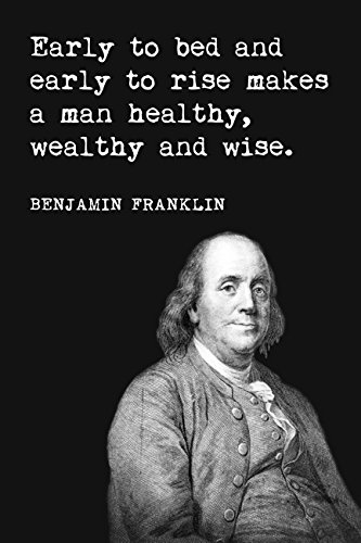 Keep Calm Collection Benjamin Franklin - Early to Bed and Early to Rise, Motivational Poster Print (Benjamin Franklin Early To Bed Early To Rise)