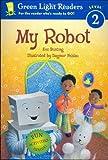 robot reader - My Robot (Green Light Readers Level 2)
