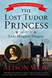 img - for The Lost Tudor Princess: The Life of Lady Margaret Douglas book / textbook / text book
