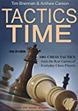 Tactics Time!: 1001 Chess Tactics From The Games Of Everyday Chess Players-Tim Brennan Anthea Carson