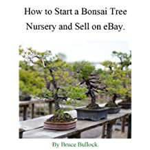 How to Start a Bonsai Tree Nursery and Sell on eBay