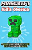Minecraft Kid's Stories: a Collection of Great Minecraft Short Stories for Children, Minecraft Books, 1499328931