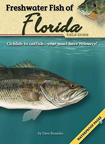 Freshwater Fish of Florida Field Guide (Fish Identification Guides)