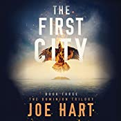 The First City: The Dominion Trilogy, Book 3 | Joe Hart