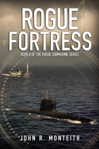 Rogue Fortress (Rogue Submarine) (Volume 6)