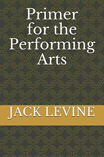 Primer for the Performing Arts