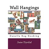 Wall Hangings: Danella Rug Hooking