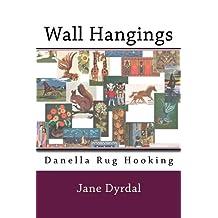 Wall Hangings: Danella Rug Hooking