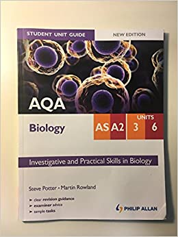 AQA AS/A2 Biology Student Unit Guide: Investigative and