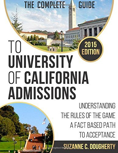 By Suzanne C Dougherty The Complete Guide To University Of California Admissions: Understanding The Rules of The Game A Fac (1st First Edition) [Paperback]