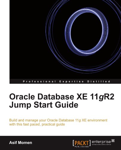 Oracle Database XE 11gR2 Jump Start Guide by Packt Publishing