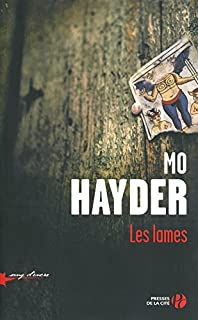 Les lames, Hayder, Mo