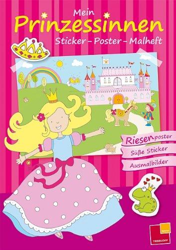 Mein Sticker-Poster-Malheft: Prinzessinnen: Riesenposter * Süße Sticker * Ausmalbilder
