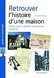 """Afficher """"Retrouver l'histoire d'une maison"""""""