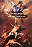 The Book of Giants: the Fallen Angels and Their Giant Sons, W. Henning, 1475290349
