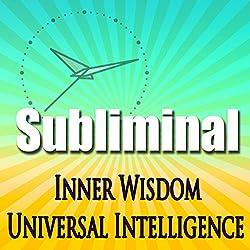 Inner Wisdom & Universal Intelligence
