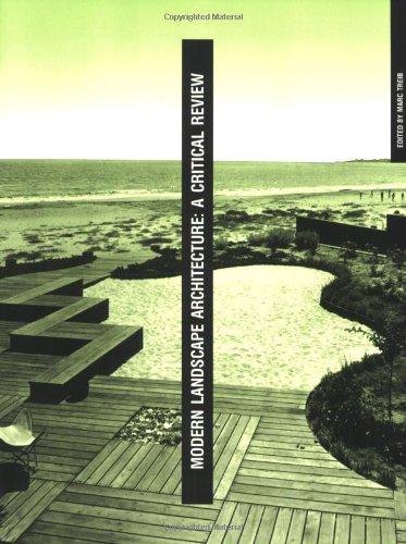 Modern Landscape Architecture: A Critical Review (The MIT Press)
