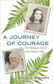 Book A Journey of Courage, The Amazing Story of Sister Dorothy Stang by Michele Murdock (2009-10-01)