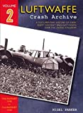 img - for Luftwaffe Crash Archive: Volume 2: 15th August 1940 to 29th August 1940 book / textbook / text book