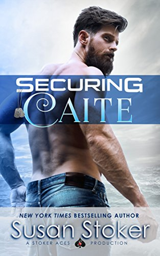 Securing Caite (SEAL of Protection: Legacy Book 1)