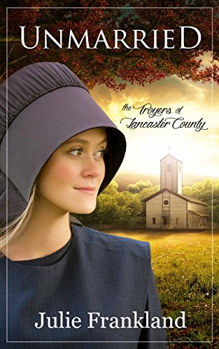 Unmarried: An Amish Romance (The Troyers of Lancaster County Book ()
