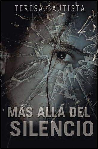 Mas alla del Silencio: Amazon.es: Bautista, Teresa: Libros