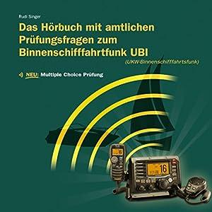 Das Hörbuch mit amtlichen Prüfungsfragen zum Binnenschifffahrtsfunk UBI Hörbuch