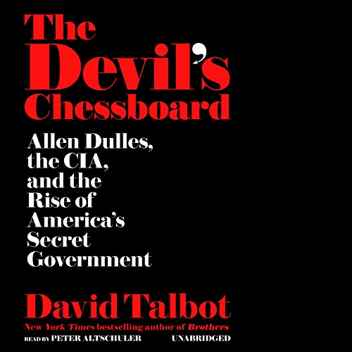 The Devil's Chessboard: Allen Dulles, the CIA, and the Rise of America's Secret Government by HarperCollins Publishers and Blackstone Audio