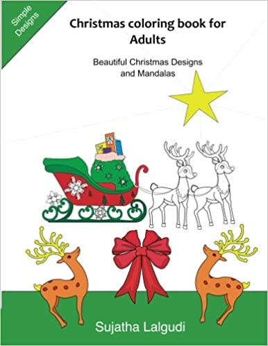 Amazon Com Christmas Coloring Book For Adults Christmas Mandalas Christmas Designs Simple Christmas Coloring Books Merry Christmas Christmas Coloring Books Coloring Books Of Adults Volume 25 9781540504333 Lalgudi Sujatha Lalgudi