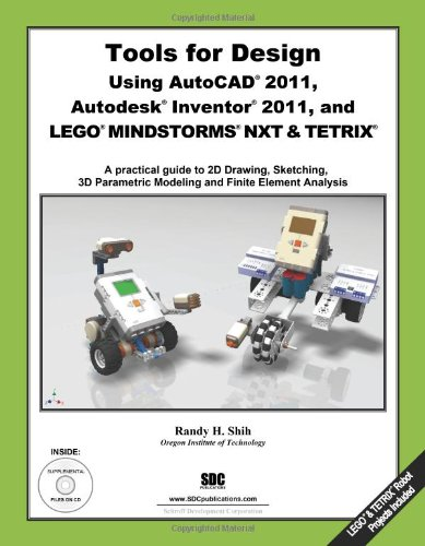 Tools for Design Using AutoCAD 2011, Autodesk Inventor 2011 and LEGO MINDSTORMS with TETRIX