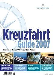 Kreuzfahrt Guide 2007: Für den perfekten Urlaub auf dem Wasser