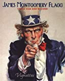James Montgomery Flagg:  Uncle Sam and Beyond (Vignettes)
