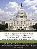 Aquatic Organism Passage at Road-Stream Crossings; Synthesis and Guidelines for Effectiveness Monitoring, Robert L. Hoffman, 1288678878