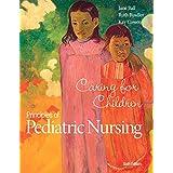 Principles of Pediatric Nursing: Caring for Children (6th Edition)