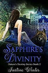 Sapphire's Divinity: Nature's Destiny Book 2