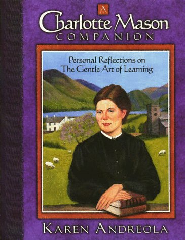 A Charlotte Mason Companion: Personal Reflections on The Gentle Art