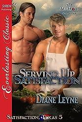Serving Up Satisfaction [Satisfaction, Texas 5] (Siren Publishing Everlasting Classic ManLove)