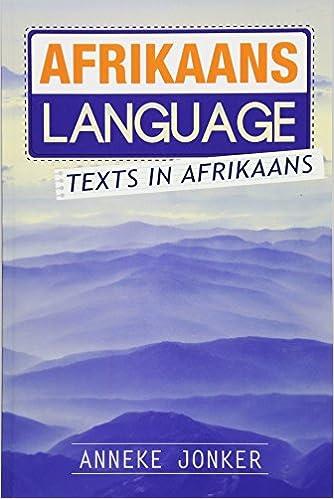 Afrikaans Language: Texts in Afrikaans: Anneke Jonker ...