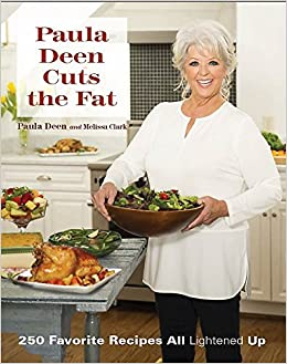 Paula Deen Cuts The Fat 250 Favorite Recipes All Lightened