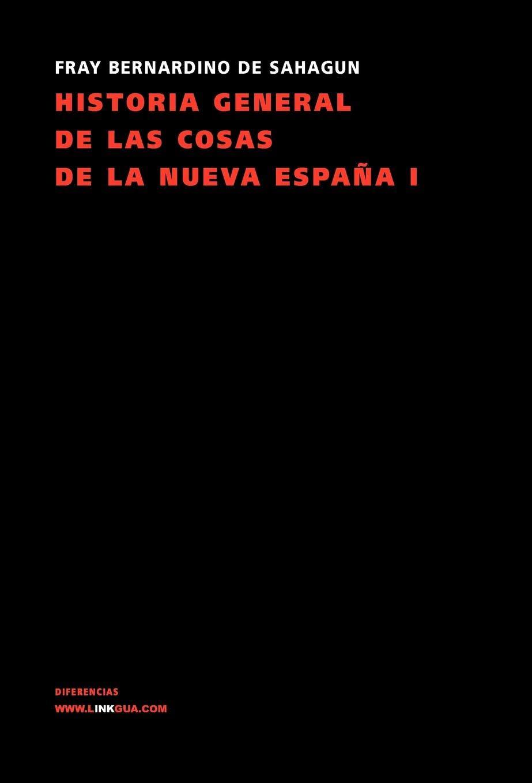 Historia General de Las Cosas de La Nueva Espaa I Memoria: Amazon ...