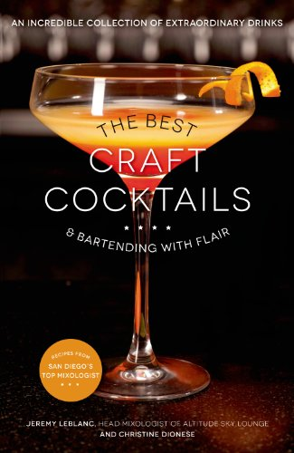 The Best Craft Cocktails & Bartending with Flair: An Incredible Collection of Extraordinary Drinks (Best Site For Cocktail Recipes)