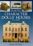 Making Character Dolls' Houses in 1-12 Scale, Brian Nickolls, 0715302000