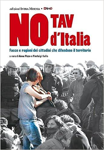 No Tav d'Italia. Facce e ragioni dei cittadini che difendono il territorio
