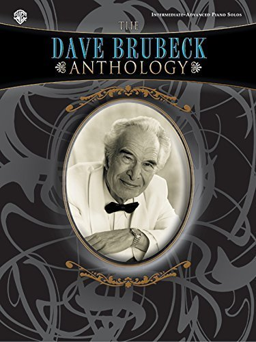 The Dave Brubeck Anthology: Piano Solos by Brubeck, Dave (April 1, 2005) Sheet music