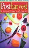 Postharvest: An Introduction to the Physiology and Handling of Fruit, Vegetables and Ornamentals (Cab International Publication)