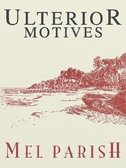 Ulterior Motives by [Parish, Mel]
