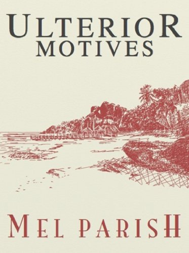 Ulterior Motives by [Parish, Mel]