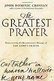 The Greatest Prayer, John Dominic Crossan, 0061875678